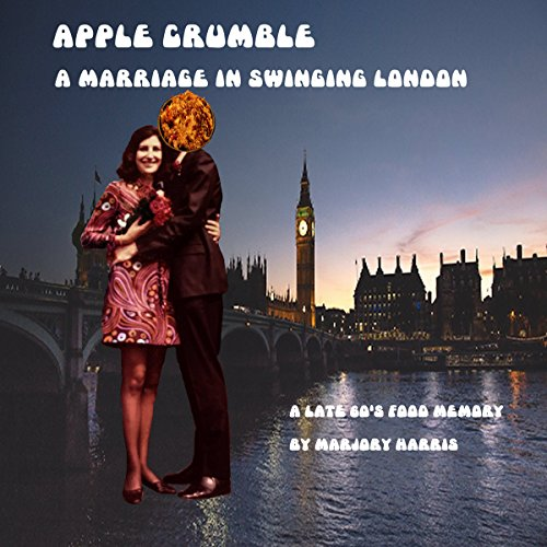 Couverture de Apple Crumble: A Marriage in Swinging London