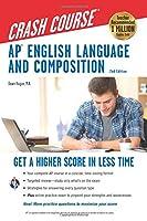 AP English Language and Composition Crash Course (AP Crash Course (REA))