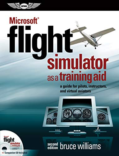 Microsoft® Flight Simulator as a Training Aid: a guide for pilots, instructors, and virtual aviators (English Edition)