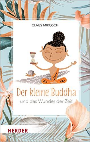 Der kleine Buddha und das Wunder der Zeit von [Claus Mikosch, Gert Albrecht]