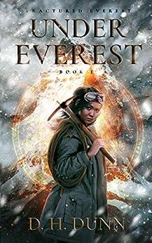 Under Everest (Fractured Everest Book 1) by [D.H. Dunn]
