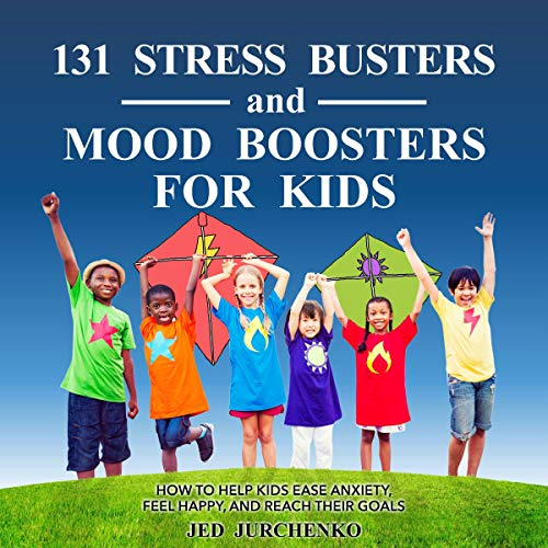 131 Stress Busters and Mood Boosters for Kids cover art