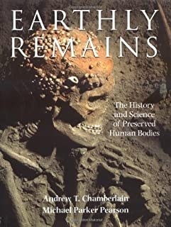 Earthly Remains: The History and Science of Preserved Human Bodies