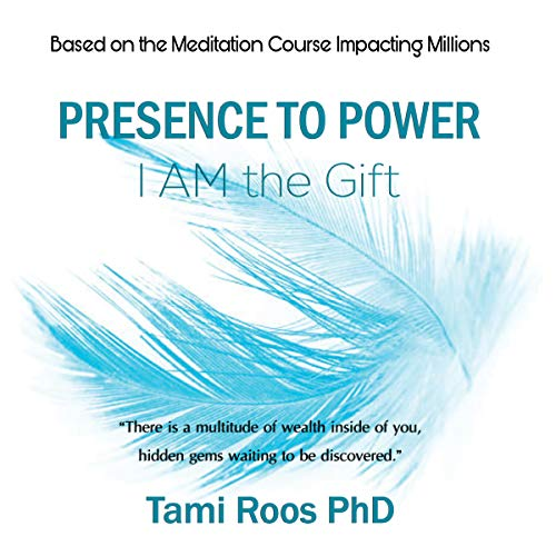 Presence to Power: I AM the Gift audiobook cover art