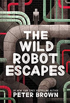 The Wild Robot Escapes by [Peter Brown]