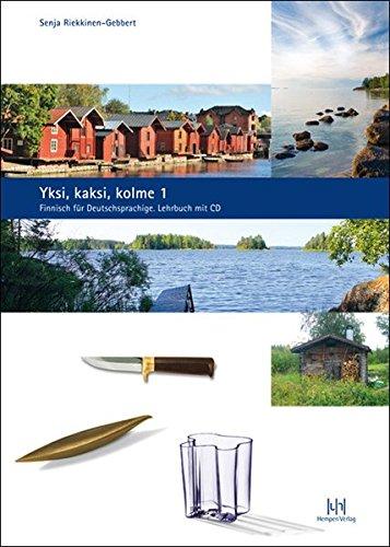 Yksi, kaksi, kolme, Teil 1. Finnisch für Deutschsprachige: Lehrbuch mit CD
