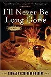 I'll Never Be Long Gone: A Novel