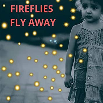 Fireflies Fly Away