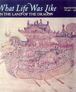 What Life was Like in the Land of the Dragon: Imperial China Ad 960-1368