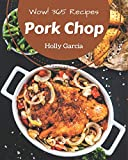Wow! 365 Pork Chop Recipes: A Highly Recommended Pork Chop Cookbook