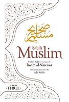 Sahih Muslim (Volume 3): With the Full Commentary by Imam Nawawi (Al-Minhaj bi Sharh Sahih Muslim)
