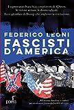 Fascisti d'America: I suprematisti bianchi, i complottisti di QAnon, le milizie armate, la destra radicale. Ecco gli orfani di Trump che vogliono la rivoluzione (Italian Edition)