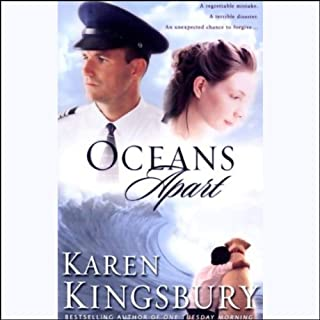 Oceans Apart                   By:                                                                                                                                 Karen Kingsbury                               Narrated by:                                                                                                                                 Joyce Bean                      Length: 10 hrs and 42 mins     13 ratings     Overall 4.5