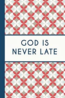 God Is Never Late (6x9 Journal): Lightly Lined, 120 Pages, Perfect for Notes and Journaling