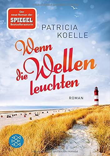 Wenn die Wellen leuchten: Roman (Nordsee-Trilogie, Band 1)