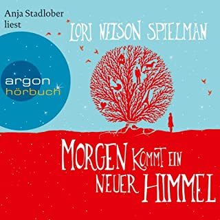 Morgen kommt ein neuer Himmel                   By:                                                                                                                                 Lori Nelson Spielman                               Narrated by:                                                                                                                                 Anja Stadlober                      Length: 7 hrs and 20 mins     3 ratings     Overall 4.7