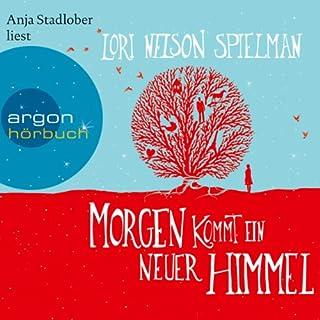 Morgen kommt ein neuer Himmel                   Autor:                                                                                                                                 Lori Nelson Spielman                               Sprecher:                                                                                                                                 Anja Stadlober                      Spieldauer: 7 Std. und 20 Min.     1.012 Bewertungen     Gesamt 4,5
