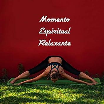 Momento Espiritual Relaxante - Coleção de Melodias Profundas para Meditação e Prática de Yoga