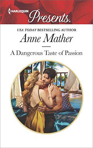 A Dangerous Taste of Passion (Harlequin Presents Book 3490) (English Edition)
