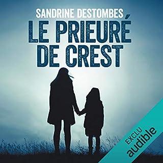 Le prieuré de Crest                   De :                                                                                                                                 Sandrine Destombes                               Lu par :                                                                                                                                 Raphaël Mathon                      Durée : 8 h et 16 min     2 notations     Global 4,0