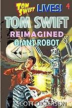 Tom Swift Lives! Giant Robot (TOM SWIFT reimagined!)