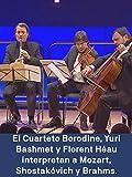 El Cuarteto Borodine Yuri Bashmet y Florent Héau interpretan a Mozart Shostakóvich y Brahms.