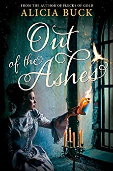 Out of the Ashes by [Alicia Buck]