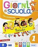 Giorni di scuola. Per la Scuola elementare. Con e-book. Con espansione online (Vol. 1)