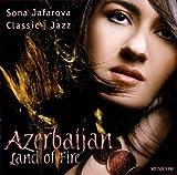 Azerbaijan-Land of Fire/Classic Meets Jazz