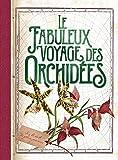 Le fabuleux voyage des orchidées