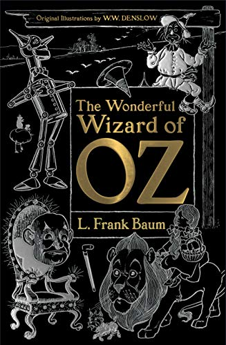 Compare Textbook Prices for The Wonderful Wizard of Oz Gothic Fantasy Deluxe Edition ISBN 9781787552890 by Baum, L. Frank,Denslow, W.W.,Zipes, Jack