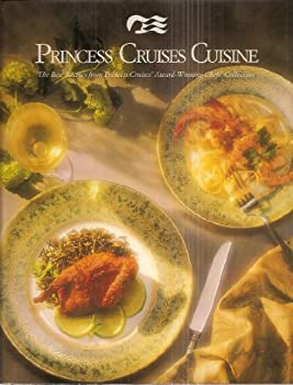 Princess Cruises Cuisine: The Best Recipes from Princess Cruises Award-Winning Chefs' Collection 0916752666 Book Cover