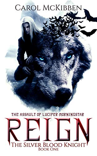 Reign: The Assault of Lucifer Morningstar by [Carol McKibben]