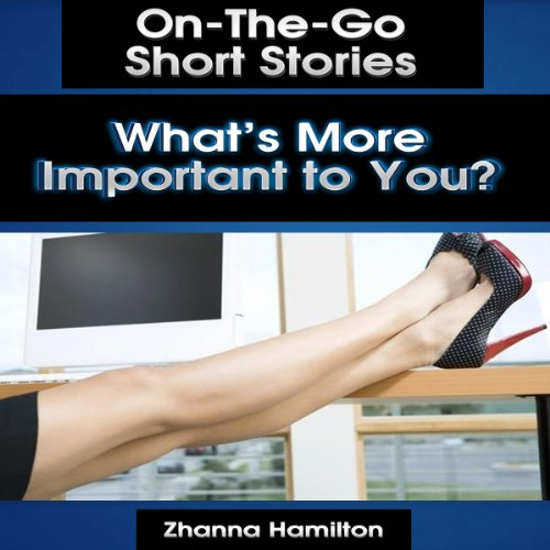 What's More Important to You? audiobook cover art
