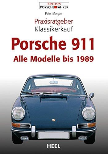 Praxisratgeber Klassikerkauf Porsche 911: Alle Modelle bis 1989