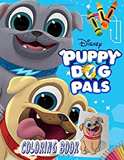 Puppy Dog Pals Coloring Book: Ideal For Kids And Adults To Inspire Creativity And Relaxation With 40+ Coloring Pages Of Bingo, Rolly, Cupcake, Captain Dog, Hissy, A.R.F, Keia,...