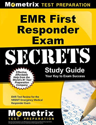 EMR First Responder Exam Secrets Study Guide: EMR Test Review for the Nremt Emergency Medical Responder Exam (Secrets (Mometrix))