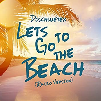 Let's Go to the Beach (Radio Version)