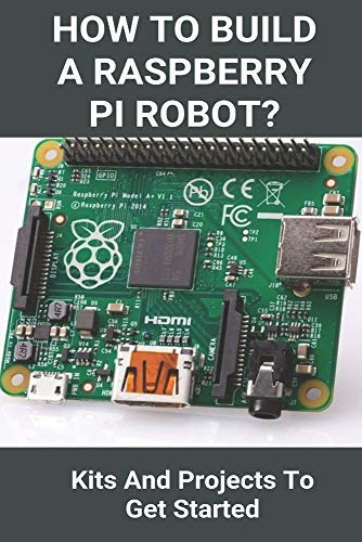 How To Build A Raspberry Pi Robot?: Kits And Projects To Get Started: Powered Robot Car