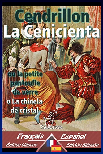 Cendrillon - La Cenicienta: Bilingue avec le texte parallèle - Textos bilingües en paralelo: Français-Espagnol / Francés-Español