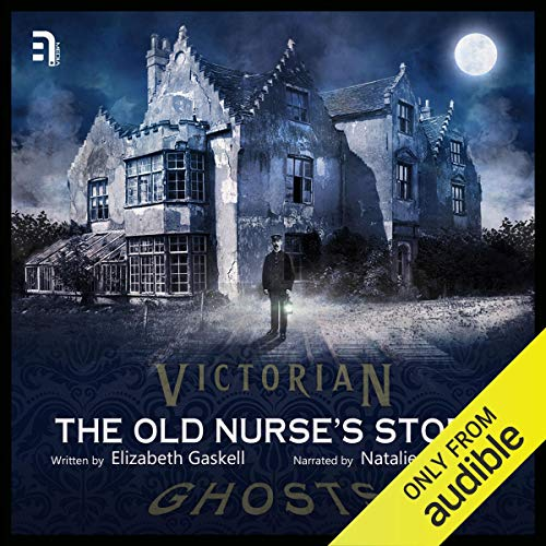 The Old Nurse's Story Audiobook By Elizabeth Gaskell cover art