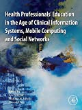 Health Professionals' Education in the Age of Clinical Information Systems, Mobile Computing