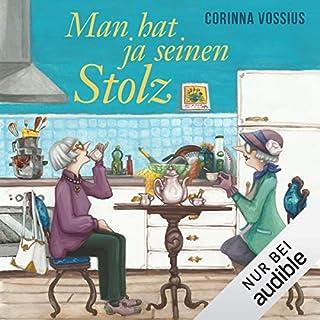 Man hat ja seinen Stolz                   Autor:                                                                                                                                 Corinna Vossius                               Sprecher:                                                                                                                                 Gabriele Blum                      Spieldauer: 7 Std. und 24 Min.     685 Bewertungen     Gesamt 4,3