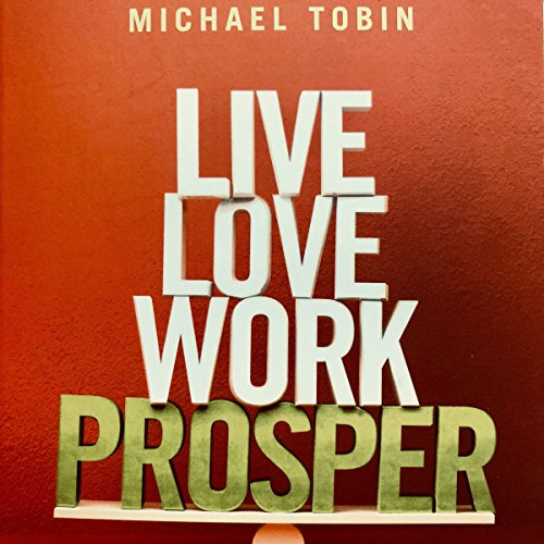 Live, Love, Work, Prosper audiobook cover art