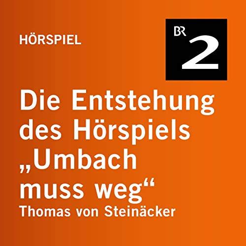 """Die Entstehung des Hörspiels """"Umbach muss weg"""" Titelbild"""