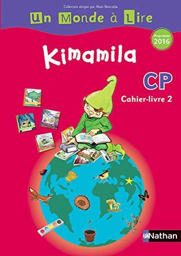 Un monde à lire - Kimamila - série rouge - cahier livre 2 CP (Un monde à lire-S. rouge)
