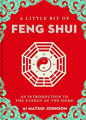 A Little Bit of Feng Shui: An Introduction to the Energy of the Home (Little Bit Series Book 28) (English Edition)