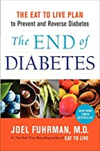 The End of Diabetes: The Eat to Live Plan to Prevent and Reverse Diabetes (Eat for Life) PDF