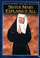 Sister Mary Explains It All [DVD]