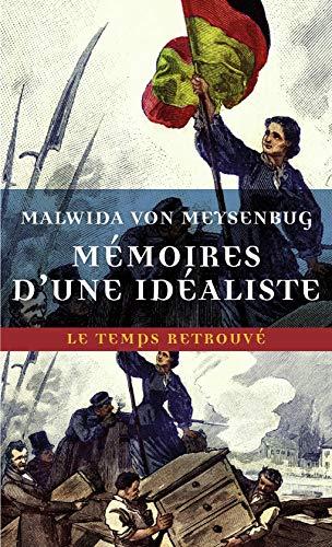 Mémoires d'une idéaliste (Le Temps retrouvé, format poche)